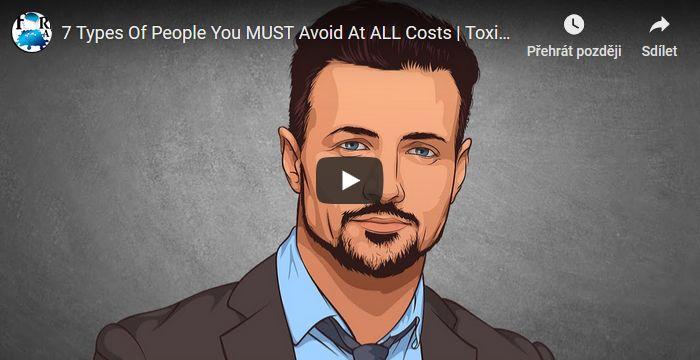 7 typů lidí, kterým je nutné se VYHNOUT za každou cenu