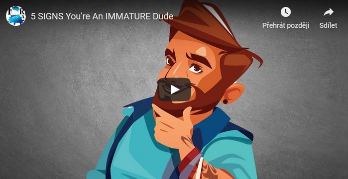 5 SIGNS You're An IMMATURE Dude